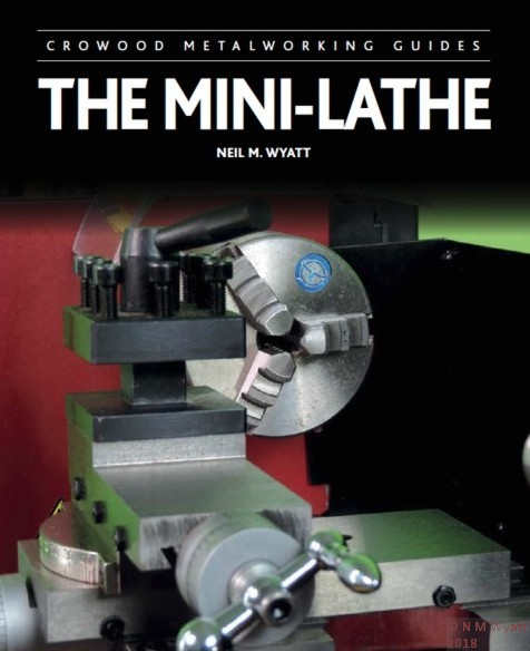 The Mini-Lathe by Neil M. Wyatt
